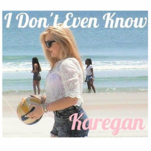 She Dont Know Mp3 Download: Amazon.com: I Don't Even Know: Karegan: MP3 Downloads
