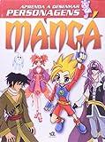 img - for Aprenda A Desenhar Personagens Mang  (Em Portuguese do Brasil) book / textbook / text book