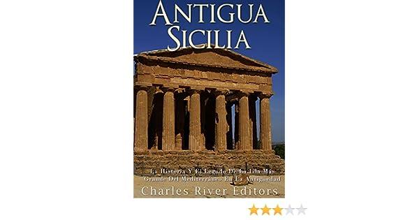Antigua Sicilia: La Historia Y El Legado De La Isla Más Grande Del Mediterráneo En La Antigüedad