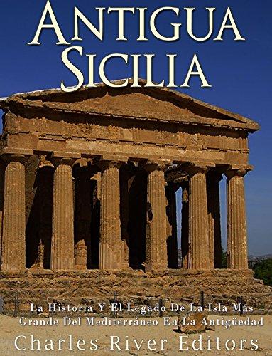 Antigua Sicilia: La Historia Y El Legado De La Isla Más Grande Del Mediterráneo En