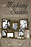 img - for The Making of Saints: Contesting Sacred Ground book / textbook / text book