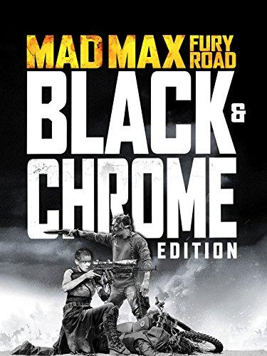 Mad Max: Fury Road: Black & Chrome