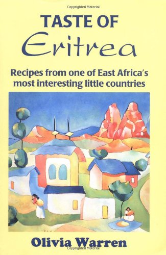 Taste of Eritrea: Recipes from One of East Africa's Most Interesting Little Countries (New Hippocrene Original Cookbooks) by Olivia Warren