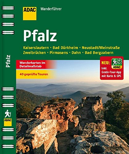ADAC Wanderführer Pfalz inklusive Gratis Tour App: Kaiserslautern Bad Dürkheim Neustadt/Weinstraße Zweibrücken Dahn