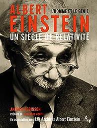 Albert Einstein. Un siècle de relativité par Andrew Robinson (II)