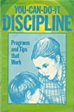 You-Can-Do-It Discipline: Programs and Tips for Teachers That Work