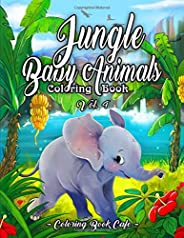 Jungle Baby Animals Coloring Book: A Coloring Book Featuring Fun and Adorable Baby Jungle Animals Including Mo