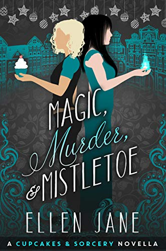 Magic Murder Mistletoe Cupcakes And Sorcery Book 1 Kindle