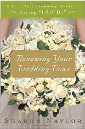Renewing Your Wedding Vows A Complete Planning Guide To Saying I