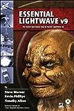 Essential Lightwave V9 The Fastest and Easiest Way to Master LightWave 3D [Paperback] [Jan 01, 2007] S.Warner.K.Phillips.T.Albee