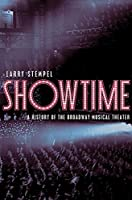 Showtime: A History of the Broadway Musical Theater