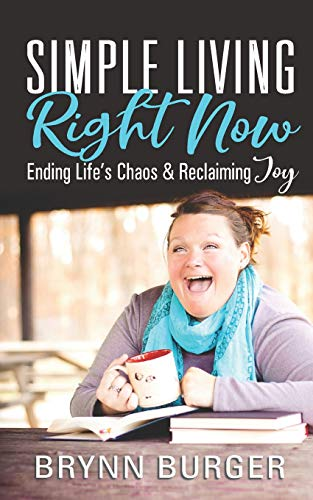 Pdf Home Simple Living Right Now: Ending LIfe's Chaos and Reclaiming Joy