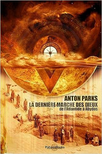 Anton Parks - La dernière marche des dieux