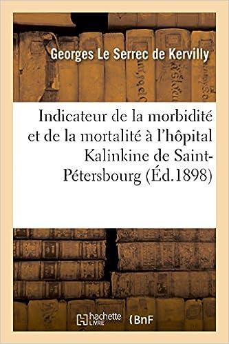 En ligne Notice Indicateur de la morbidité et de la mortalité à l'hôpital Kalinkine de Saint-Pétersbourg epub pdf