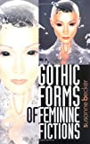 Gothic Forms of Feminine Fictions, Susanne Becker, 0719053315