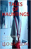 TALES OF HAUNTINGS: STORIES FROM SCHOOLS
