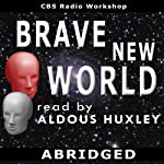 Brave New World (Dramatized) | Aldous Huxley
