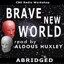 Brave New World (Dramatized) Radio/TV Program by Aldous Huxley Narrated by Aldous Huxley