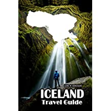Iceland Travel Guide: True information for the step-by-step journey. Everything you need to travel.
