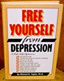Free Yourself from Depression, Michael D. Yapko, 0878579877