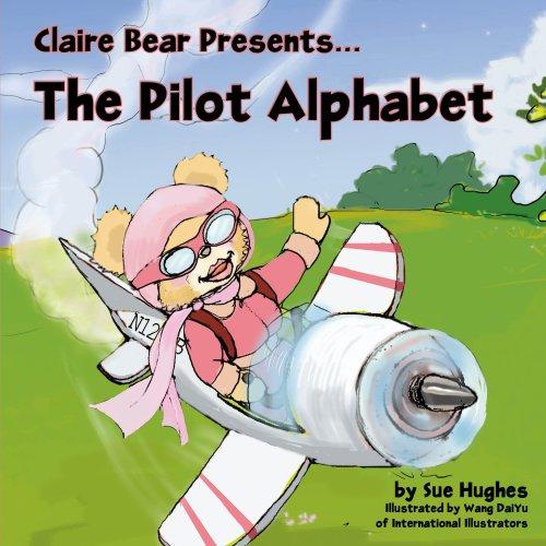 Bear Claire (Claire Bear Presents the Pilot Alphabet)
