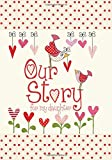 Our Story, for My Daughter : Memory Journal capturing 18 years of great stories & memories of your girl (Parent & Child)
