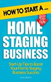 How to Start a Home Staging Business, Monica Branna, 1479248630