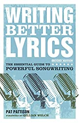 Writing Better Lyrics by Pat Pattison (26-Feb-2010) Paperback