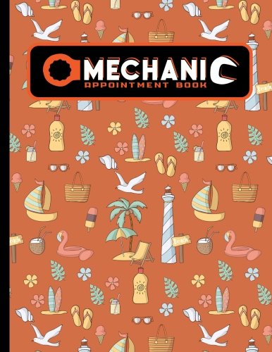 Read Online Mechanic Appointment Book: 2 Columns Appointment Notebook, Best Appointment Scheduler, My Appointment Book, Cute Beach Cover (Volume 33) PDF