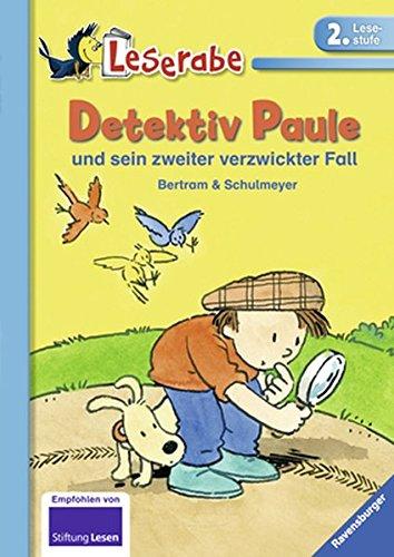 Detektiv Paule und sein zweiter verzwickter Fall (Leserabe - 2. Lesestufe)