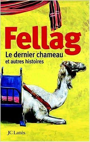 FELLAG DERNIER CHAMEAU LE TÉLÉCHARGER