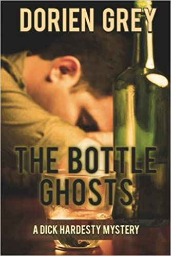 The Bottle Ghosts: Volume 6 (A Dick Hardesty Mystery)