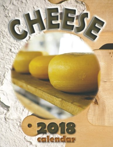 Cheese 2018 Calendar by Wall Publishing