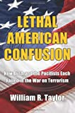 Lethal American Confusion, William Taylor, 0595406556