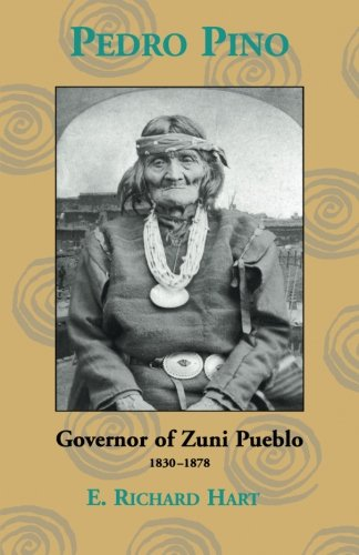 Pedro Pino: Governor of Zuni Pueblo, 1830-1878