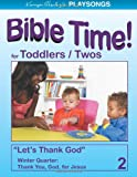 PLAYSONGS Bible Time for Toddlers and Twos, Winter Quarter : Thank You, God, for Jesus, Henley, Karyn, 1933803878