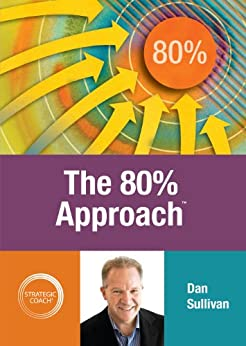 The 80% Approach by [Sullivan, Dan]