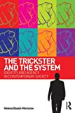 The Trickster and the System : Identity and Agency in Contemporary Society, Bassil-Morozow, Helena, 0415507944
