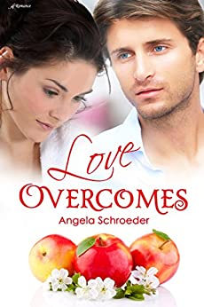 Love Overcomes by [Schroeder, Angela]
