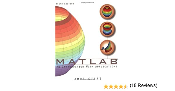 MATLAB: An Introduction with Applications: Amazon.es: Gilat, Amos ...