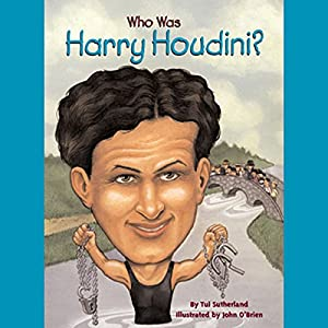 Who Was Harry Houdini? Hörbuch