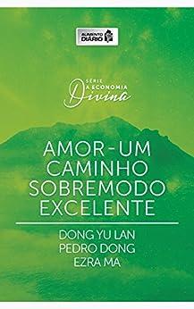 Alimento diário: Amor - um caminho sobremodo excelente (A economia divina Livro 3) por [Yu Lan, Dong, Dong, Pedro, Ma, Ezra]