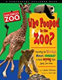 img - for Who Pooped in the Zoo? San Diego Zoo: Exploring the Weirdest, Wackiest, Grossest, and Most Surprising Facts About Zoo Poop (Farcountry Explorer Books) by Caroline Patterson (2007-06-30) book / textbook / text book