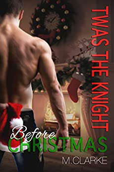 Twas The Knight Before Christmas (Something Great Series) by [Clarke, M.]