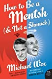 How to Be a Mentsh (and Not a Shmuck) (P.S.)