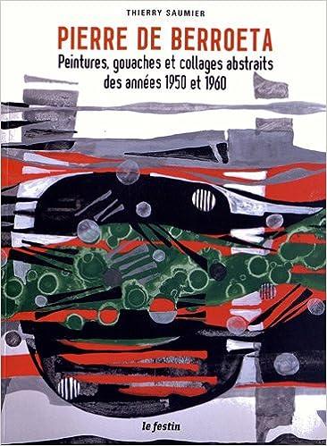 En ligne Pierre de Berroeta. Peintures, gouaches et collages abstraits des années 1950 et 1960 pdf