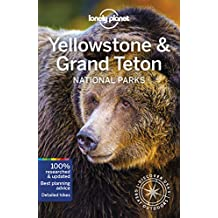 Lonely Planet Yellowstone & Grand Teton National Parks 5th Ed.: 5th Edition