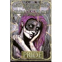 Seven Deadly Sins: A YA Anthology (Pride) (Volume 1)