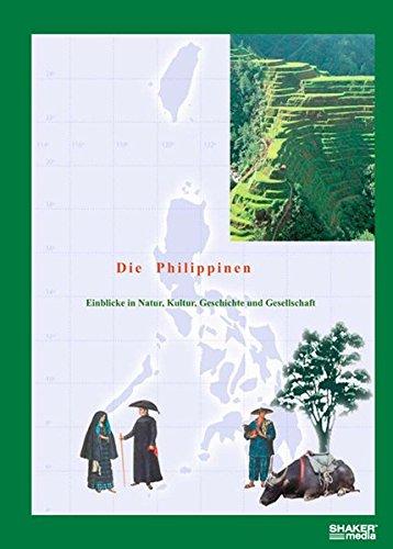 Die Philippinen: Einblicke in Natur, Kultur, Geschichte und Gesellschaft