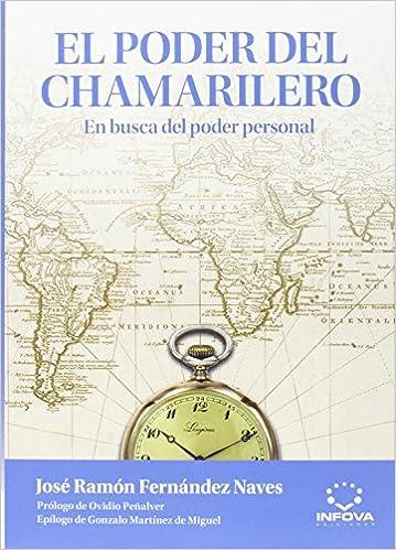 El poder del chamarilero: José Ramón Fernández Naves: 9788494006838: Amazon.com: Books